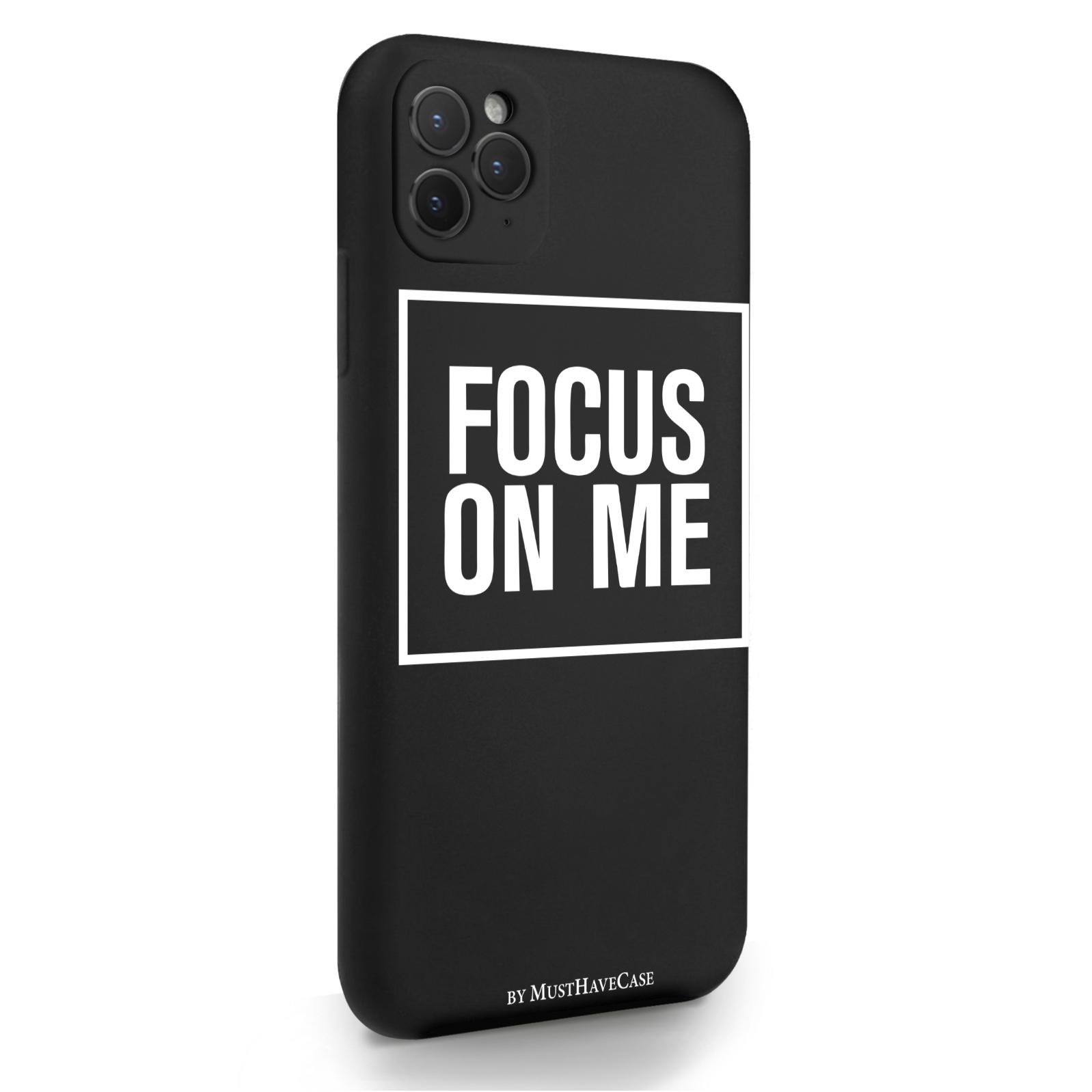Черный силиконовый чехол для iPhone 11 Pro Max Focus on me для Айфон 11 Про Макс